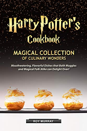 Harry Potter's Cookbook: Magical Collection of Culinary Wonders for FREE!
